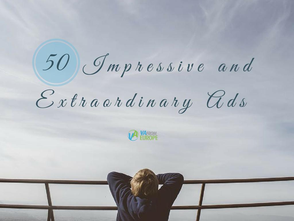 50 Impressive and Extraordinary Ads