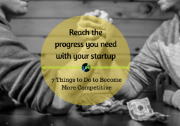 7 Things to Do for Your Startup to Become More Competitive