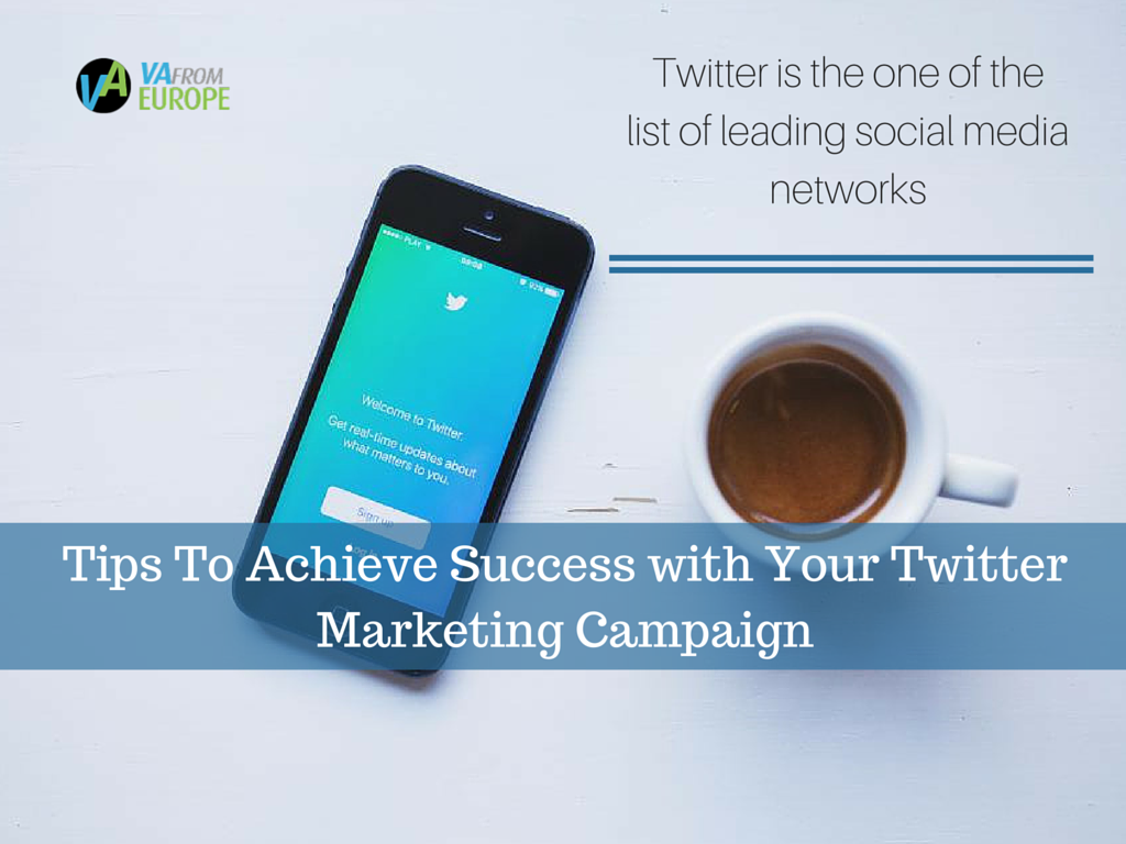 Tips To Achieve Success with Your Twitter Marketing Campaign