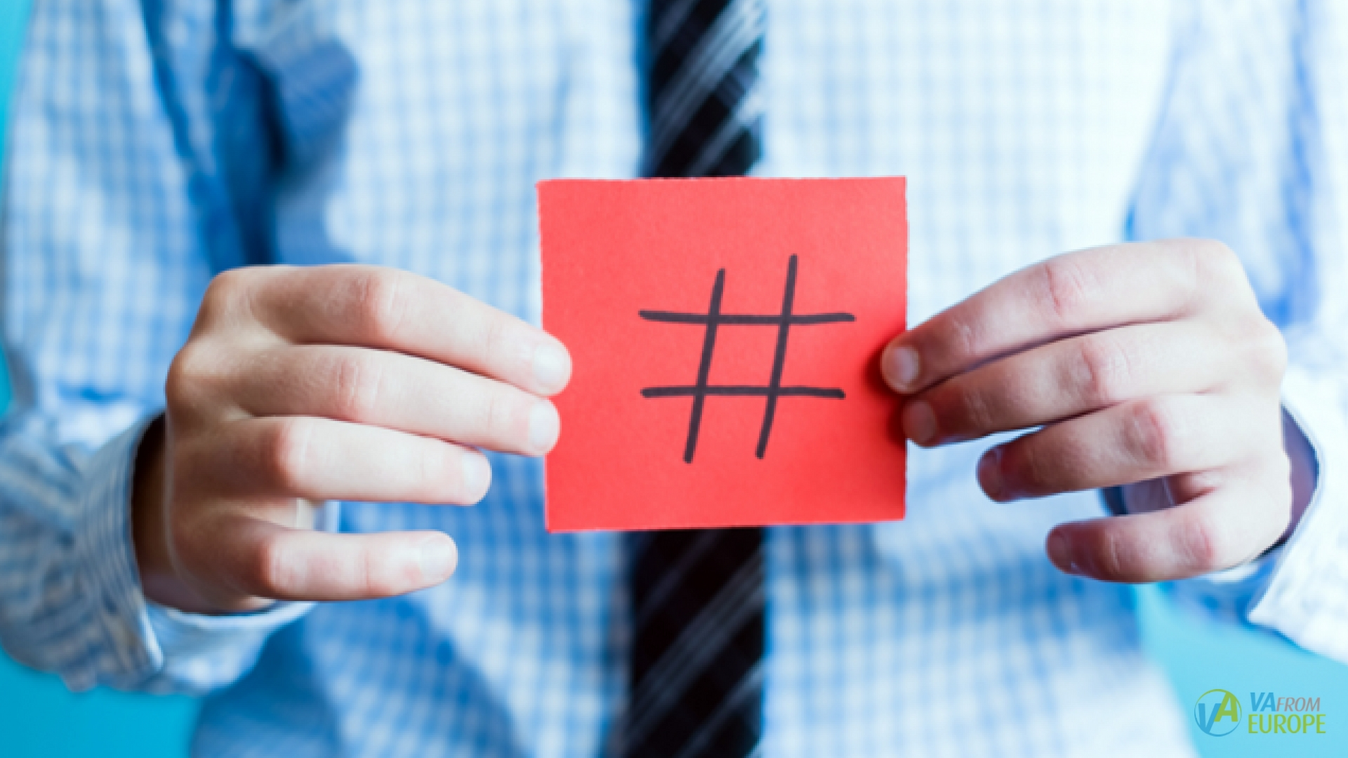 Hashtag - impact on the promotion in social networks | European Virtual Assistant Agency