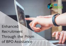 Enhanced Recruitment Through the Prism of BPO Assistance