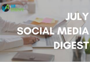 July Social Media Digest